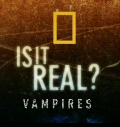 National Geographic: Реальность или фантастика? Вампиры / Vampires: Is It Real?